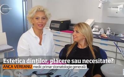 Interviu: Dr. Anca Vereanu- Estetica dintilor, placere sau necesitate?